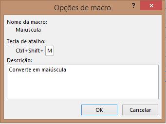 tecla de atalho para a macro que deixa o texto em maiscula